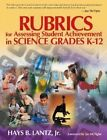 Rubrics for Assessing Student Achievement in Science Grades K-12 by Hays Blaine Lantz (Paperback, 2004)