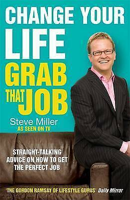 1 of 1 - Very Good, Change Your Life - Grab That Job: Straight-talking advice on how to g