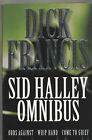 The Sid Halley Omnibus:  Odds Against ,  Whip Hand ,  Come to Grief by Dick Francis (Paperback, 2002)