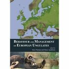 Behaviour and Management of European Ungulates by Rory Putman, Marco Apollonio (Hardback, 2014)