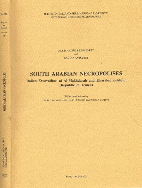 South arabian necropolises. Italian excavations at Al-Makhdarah and Kharibat al-