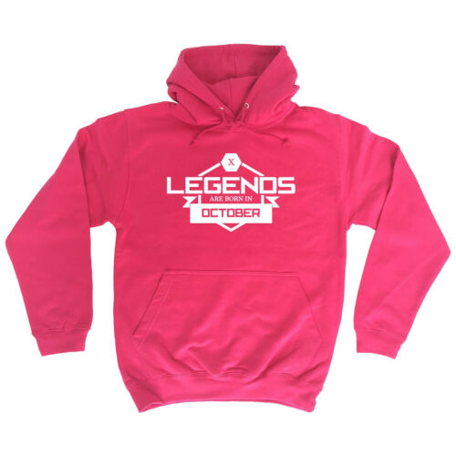 Legends Are Born In October HOODIE Legend Month Hoody Top Funny Gift Birthday