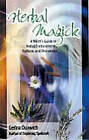 Herbal Magick: A Witch's Guide to Herbal Enchantments, Folklore and Divinations by Gerina Dunwich (Paperback, 2002)