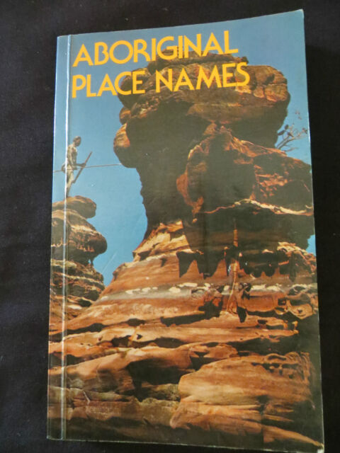 Aboriginal Place Names and their meanings compiled by A.W. Reed PB 1980 OOP