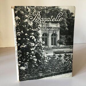Bagatelle E Ses Giardino Andre Leroy Histoire Plan Guida Baillière 1956