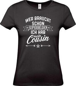 Lady-T-Shirt-Wer-braucht-schon-Superhelden-ich-hab-mein-Cousin-Familie