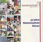 50 Jahre Kantonsschule Glarus (2006, Taschenbuch)