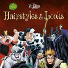Disney Villains Hairstyles and Looks: Over Thirty Great Ideas for Hairstyles and Looks by Harpa, Edda USA Editorial Team (Paperback / softback, 2015)