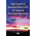 Flight Control of Unmanned Rotorcrafts for Enhanced Situational Awareness by Igor Astrov (Paperback, 2014)