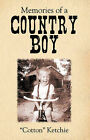 Memories of a Country Boy by Cotton Ketchie (Paperback / softback, 2006)