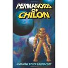 Permanoids of Chilon 9781418425586 by Anthony Royce BARNACOTT Paperback