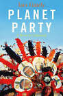 Planet Party: A World of Celebration by Iain Gately (Paperback, 2004)