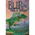 Blip and The Seat of Arthur 9781438959719 by Bill Henry Edge Paperback
