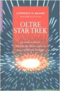 Oltre Star Trek - Lawrence M. Krauss (Longanesi e C.) [2002]
