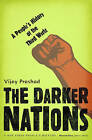 The Darker Nations: A People's History of the Third World by Vijay Prashad (Paperback, 2008)