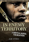 In Enemy Territory: A Survival Manual for Believers by Jam Otboc (Hardback, 2010)