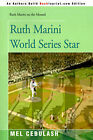 Ruth Marini World Series Star by Mel Cebulash (Paperback / softback, 2000)