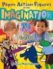 Paper Action Figures of the Imagination: Clip, Color and Create by Paula Montgomery (Paperback, 2009)