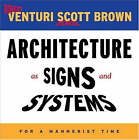 Architecture as Signs and Systems by Robert Venturi, Denise Scott Brown (Hardback, 2004)