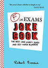 F in Exams Joke Book: The Best (and Worst) Jokes and Test Paper Blunders by Richard Benson (Paperback, 2015)