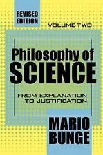 Philosophy of Science: From Explanation to Justification (Science and -ExLibrary