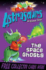 Astrosaurs 6: The Space Ghosts by Stephen Cole (Paperback, 2010)