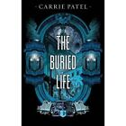 The Buried Life by Carrie Patel (Paperback, 2015)