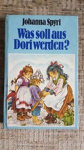 Was soll aus Dori werden? Dori Bd. 1 von Johanna Spyri - Carmzow-Wallmow, Deutschland - Was soll aus Dori werden? Dori Bd. 1 von Johanna Spyri - Carmzow-Wallmow, Deutschland