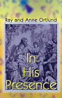 In His Presence by Jr, Raymond C Ortlund, Jr. (Paperback / softback, 2001)