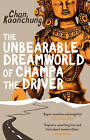 The Unbearable Dreamworld of Champa the Driver by Chan Koonchung (Paperback, 2015)