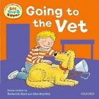 Oxford Reading Tree: Read with Biff, Chip & Kipper First Experiences Going to the Vet by Ms Annemarie Young, Kate Ruttle, Roderick Hunt (Paperback, 2014)