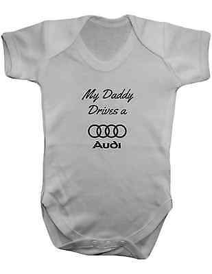 My Daddy Drives An Audi Baby Toddler Vest Newborn Gift Bodysuit Grow