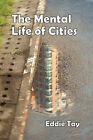The Mental Life of Cities by Eddie Tay (Paperback, 2010)