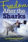 Freedom After the Sharks by Geoff Hudson-Searle (Paperback, 2014)