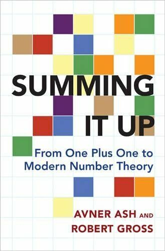 Summing It Up: From One Plus One to Modern Number Theory by Gross, Robert Book