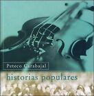 Historias Polulares by Peteco Carabajal (CD, Oct-1996, Universal Distribution)