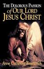 Dolorous Passion of Our Lord Jesus Christ by Anne Catherine Emmerich (Paperback, 1983)