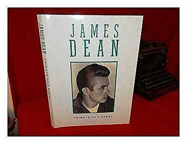 James Dean : Tribute to a Rebel by Holley, Val