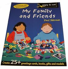 Copy & Cut:   My Family and Friends by Paul Johnson  -  School or Home Education
