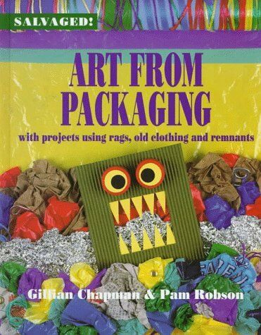 Art from Packaging: With Projects Using Cardboard,