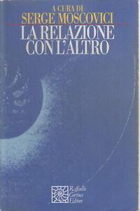 La-relazione-con-l-039-altro-Serge-Moscovici-Raffaello-Cortina-editore-1997