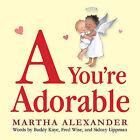 A You're Adorable by Martha Alexander (Board book, 2012)