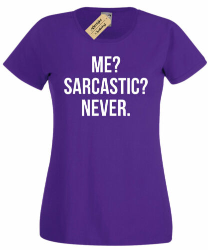 Womens Me Sarcastic Never T Shirt funny sarcasm gift ladies top tee