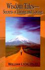 Wisdom Tales--Secrets of Living and Loving by William Lyon (Paperback / softback, 2001)
