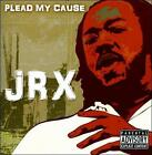 Plead My Cause [PA] by Junior X (CD, Jul-2011, Revolutionary Entertainment)