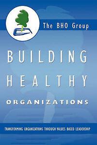 Building-Healthy-Organizations-Transforming-Organizations-Throug-by-Bho-Group-Bh