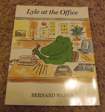 Lyle at the Office by Bernard Waber (1994)