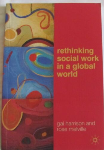 1 of 1 - Rethinking Social Work in a Global World by Gai Harrison, Rose Melville sc