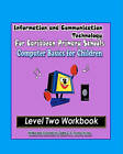 Information and Communication Technology for Caribbean Primary Schools: Computer Basics for Children - Level Two Workbook by Diafra G a Thomas-Nunez (Paperback / softback, 2010)