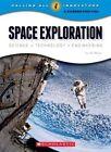 Space Exploration: Science, Technology, Engineering by Steve Otfinoski (Hardback, 2014)